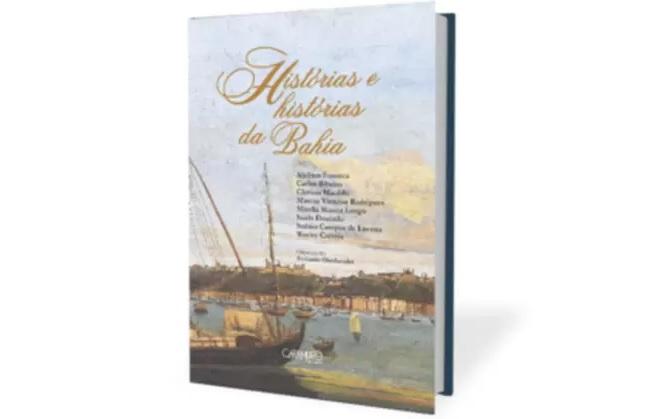 """Livro """"Histórias e Histórias da Bahia"""" será lançado em live nesta terça"""